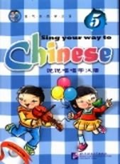 Sing your way to Chinese 5