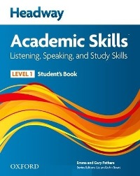 Headway Academic Skills Level 1 Listening, Speaking, Study Skills Student's Book