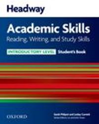 Headway Academic Skills Introductory Level Reading, Writing, Study Skills Student's Book