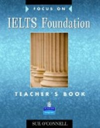 Focus on IELTS Foundation Teacher's Book