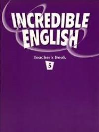 Incredible English Level 5 Teacher's Book