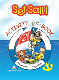Set Sail! 2 Activity Book+Student's Book
