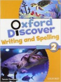 Oxford Discover 2 Writing & Spelling Book