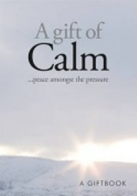 A Gift Of Calm…