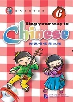Sing your way to Chinese 6