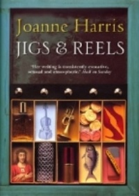 Joanne Harris Jigs and Reels