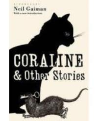 Neil Gaiman Coraline and Other Stories