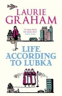 Laurie Graham Life According to Lubka