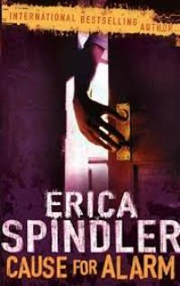 Erica Spindler Cause for Alarm