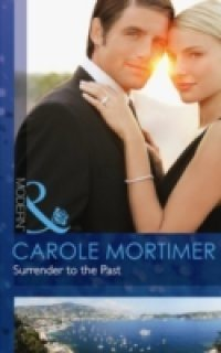 Carole Mortimer Surrender to the Past