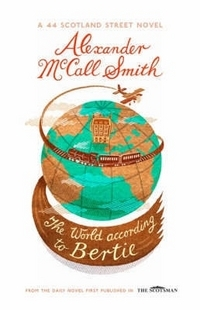 Alexander McCall Smith The World According to Bertie