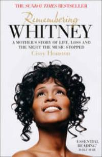 Cissy Houston Remembering Whitney: My Story of Love, Loss, and the Night the Music Stopped