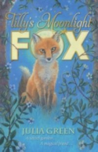 Julia Green Tilly`s Moonlight Fox