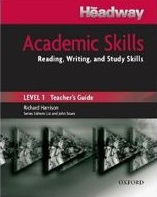 New Headway Academic Skills Student`s Book Level 1 Reading, Writing, and Study Skills TG