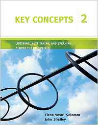 Key Concepts 2 Student`s Book Listening,Notetaking,Speaking Across the Disciplines
