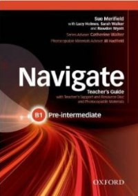 NAVIGATE B1 PRE-INTERMEDIATE Teacher's Guide + Resource Disc