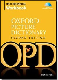 Oxford Picture Dictionary Second Edition High Beginning Workbook