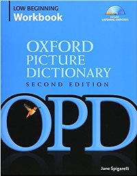 Oxford Picture Dictionary Second Edition Low-Beginning Workbook