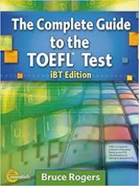 The Complete Guide to the TOEFL TEST iBT Edition + Audio CDs + Audio Scripts and Answer Keys