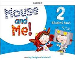 Mouse and Me! 2 Pupil's Book