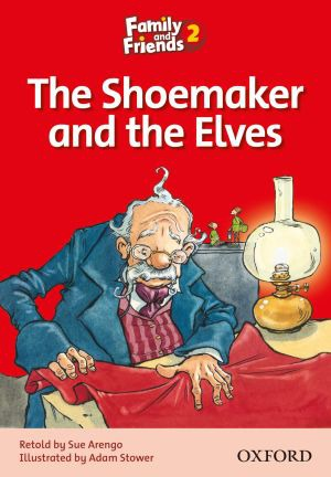 Family and Friends Level 2 Reader. The Shoemaker and the Elves