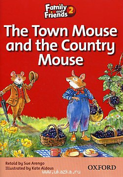 Family and Friends Level 2 Reader. The Town Mouse and The Country Mouse