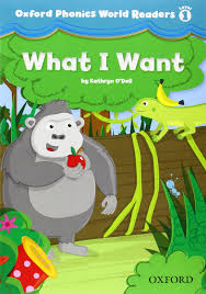 Oxford Phonics World 1 WHAT I WANT