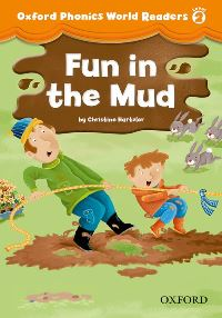 Oxford Phonics World 2 FUN IN THE MUD
