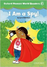 Oxford Phonics World 3 I AM A SPY!
