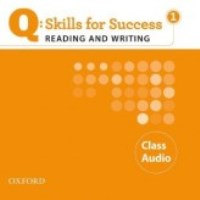 Q SKILLS FOR SUCCESS Reading and Writing 1 Class CDs