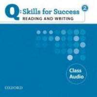 Q SKILLS FOR SUCCESS Reading and Writing 2 Class CDs