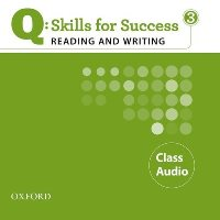 Q SKILLS FOR SUCCESS Reading and Writing 3 Class CDs