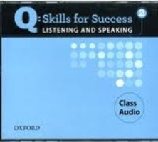 Q SKILLS FOR SUCCESS Listening and Speaking 2 Class CDs