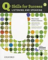 Q SKILLS FOR SUCCESS Listening and Speaking 3
