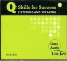 Q SKILLS FOR SUCCESS Listening and Speaking 3 Class CDs