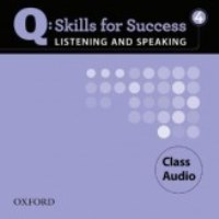 Q SKILLS FOR SUCCESS Listening and Speaking 4 Class CDs