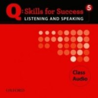 Q SKILLS FOR SUCCESS Listening and Speaking 5 Class CDs